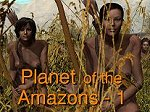 Planet of the Amazons Part 1