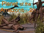 Planet of the Amazons Part 2