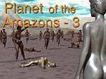 Planet of the Amazons Part 3