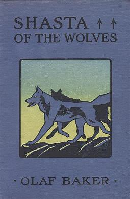Shasta of the Wolves by Olaf Baker
